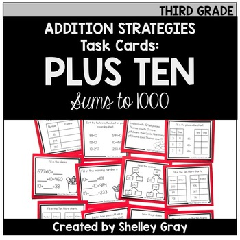 Addition Strategy Task Cards: Plus Ten - Sums to 1000 (Third Grade)