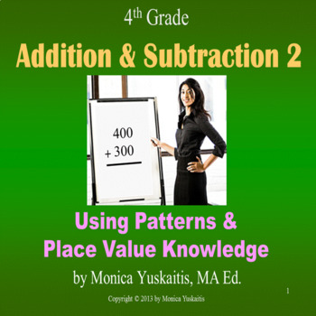 Common Core 4th - Addition & Subtraction 2 - Using Patterns & Place Value