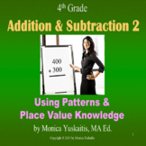 4th Grade Addition & Subtraction 2 - Using Patterns & Place Value Lesson