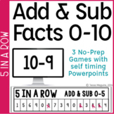 Addition & Subtraction Facts 0-10 5 in a Row: 3 No Prep Games & Powerpoints