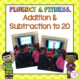 Addition & Subtraction to 20 Math Facts Fluency & Fitness