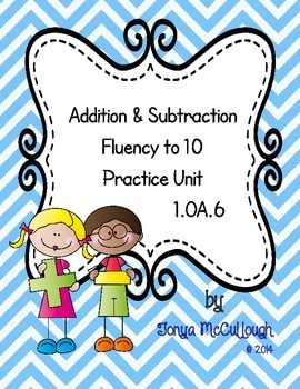 Addition & Subtraction Fluency to 10 Unit 1.OA.6
