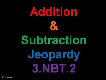 Addition Subtraction Jeopardy 3.NBT.2