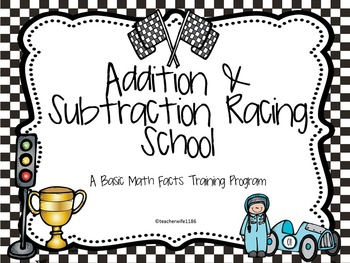 Addition & Subtraction Math Facts Racing Themed Unit