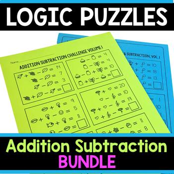 Addition Subtraction Math Logic Puzzles BUNDLE   Addition Subtraction CHALLENGE
