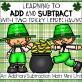 Addition & Subtraction Math Mini-Unit |Two Tricky Leprecha