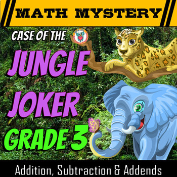 3rd Grade Addition, Subtraction & Missing Addends - Math Mystery: Jungle Joker