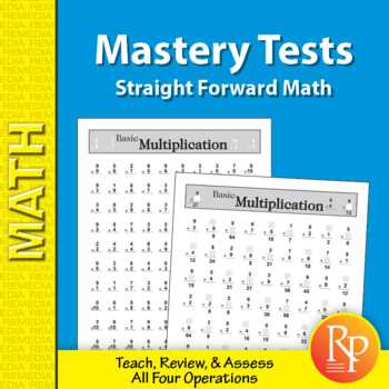 Addition, Subtraction, Multiplication, & Division Mastery Tests