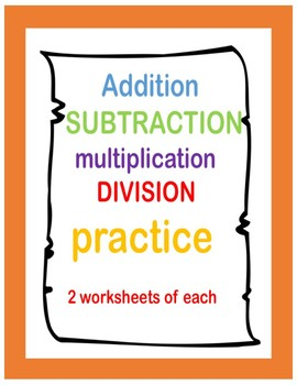 Addition / Subtraction / Multiplication / Division Practice
