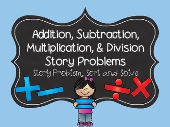 Addition, Subtraction, Multiplication & Division Story Problems