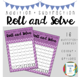 Addition + Subtraction Roll and Solve
