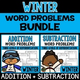 1st Grade Addition Word Problems & 1st Grade Subtraction Word Problems (WINTER)