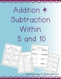 Addition & Subtraction Practice Within 5 and 10