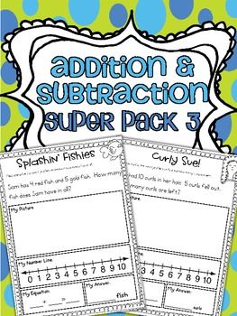Addition & Subtraction Word Problems {Super Pack 3}