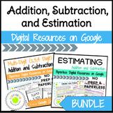 Addition, Subtraction, and Estimation Digital Activities Bundle