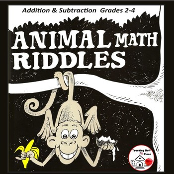 Addition & Subtraction PROBLEMS  Animal Math Riddles  COLOR  Gr. 3-4  NO PREP