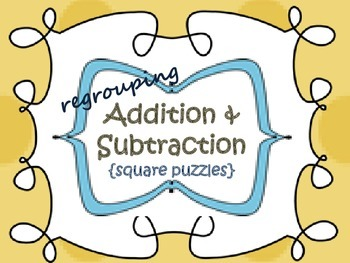 Addition & Subtraction {regrouping...square puzzles}