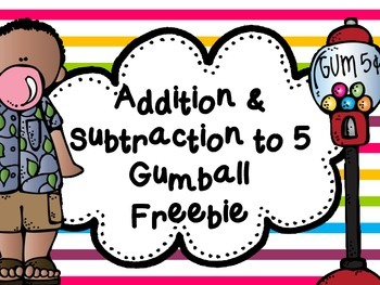 Addition & Subtraction to 5 Gumball Freebie (CCSS)