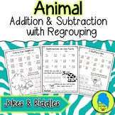 Addition & Subtraction with Regrouping (Animal Jokes & Riddles)