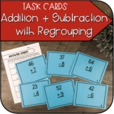 Addition + Subtraction with Regrouping Task Cards