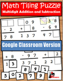 Addition & Subtraction with Regrouping Tiling Puzzle - Dis
