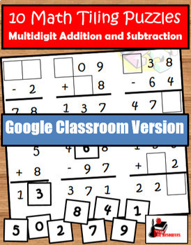 Addition & Subtraction with Regrouping Tiling Puzzles - Google Classroom Version