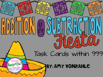 Addition/Subtraction within 999 Fiesta Task Cards