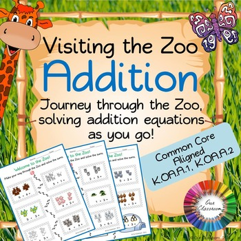 Addition Sums - Common Core Aligned (K.OA.A.1, K.OA.A.2) Going to the Zoo!