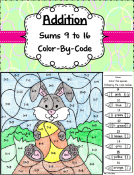Addition Sums of 9 to 16 ~ Color By Code ~ Easter Themed