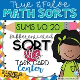 Addition Sums to 20 Center: True False Sort It Math Activity