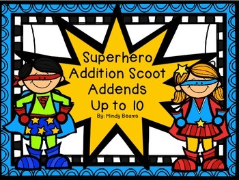 Addition Scoot Addends Up to 10 Superhero Themed