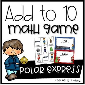 Addition To Ten - Math Game, Activity and Center - Polar Express Theme