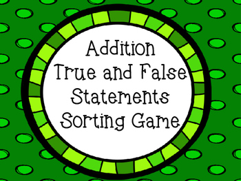 Addition True and False Statements Sorting Game
