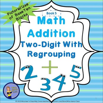 Addition Two Digit With Regrouping - Student Practice Book