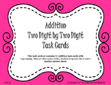 Addition Two Digit and Two Digit with Regrouping Task Cards