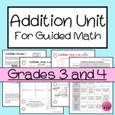 Addition Unit For Guided Math or Math Workshop: Grade 3 AND 4