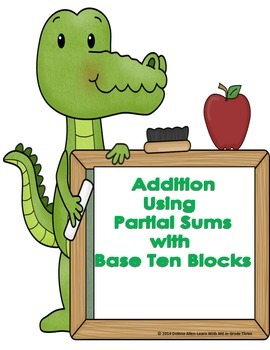 Addition-Using Partial Sums and Base Ten Blocks