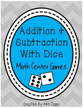 Addition and Subtraction Math Center: Dice