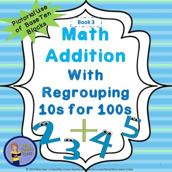 Addition With Regrouping 10s For 100s- Student Practice Book