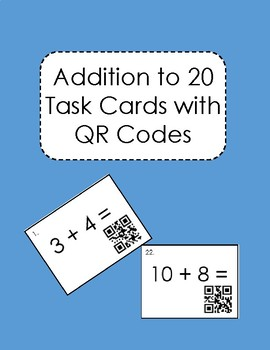 Addition Within 20 Task Cards with QR Codes