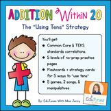 """Addition Within 20: The """"Using Tens"""" Strategy Scaffolded Worksheets and Games"""