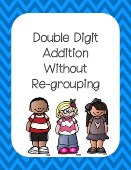 Addition Without Re-Grouping