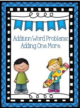 Addition Word Problems: Adding One More
