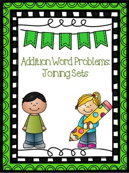 Addition Word Problems: Joining Sets