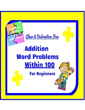 Addition Word Problems for beginners: Teens-100 Pack (Totals within 100)