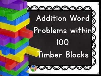 Addition Word Problems within 100 Timber Blocks
