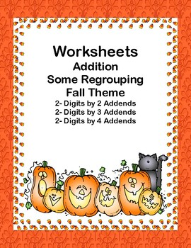 Addition Worksheets-Some Regrouping-2- Digits by 2-4 Addends-Fall Theme