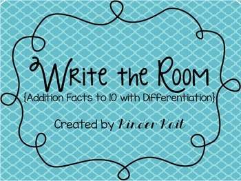 Addition Write the Room {Facts 0-10 with Differentiation}