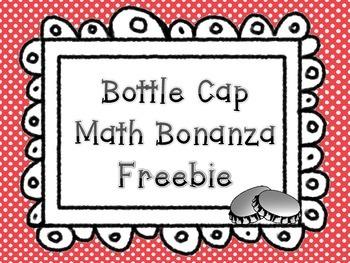 Addition and Place Value Bottle Cap Bonanza FREEBIE