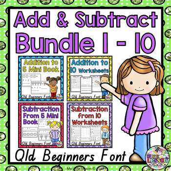 Addition and Subtraction 1-10 Bundle QLD Beginners Font: Worksheets, Mini Book